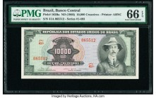 Brazil Banco Central Do Brasil 10,000 Cruzeiros ND (1966) Pick 182Ba PMG Gem Uncirculated 66 EPQ.   HID09801242017  © 2020 Heritage Auctions | All Rig...