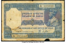 India Government of India 10 Rupees ND (1917-30) Pick 7b Jhun3.7.2 Fine. Margin damage; splits; paper pulls on back.  HID09801242017  © 2020 Heritage ...