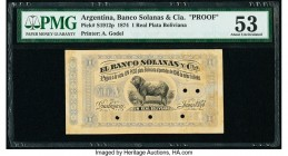 Argentina Banco Solanas & Cia. 1 Real Plata Boliviana 1.6.1874 Pick S1912p Proof PMG About Uncirculated 53. Cancelled with 5 punch holes and previousl...