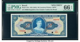 Brazil Tesouro Nacional 50 Cruzeiros ND (1943) Pick 137s Specimen PMG Gem Uncirculated 66 EPQ. Two POCs; red Specimen overprints.  HID09801242017  © 2...