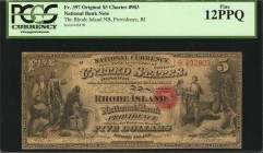 Providence, Rhode Island. $5 Original. Fr. 397. The Rhode Island NB. Charter #983. PCGS Currency Fine 12 PPQ.