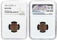 Austria 1 Kreuzer 1881 Franz Joseph I(1848-1916). Averse: Small eagle. Reverse: Denomination and date within wreath. Copper. KM 2186. NGC MS 65 BN ONL...
