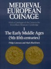GRIERSON Philip & BLACKBURN Mark. Medieval European Coinage. Vol. 1: The Early Middle Ages (5th-10th Century). Cambridge 1986. Reprint 2006. Editorial...