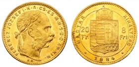 Austria Hungary 8 Forint 20 Francs 1884 KB Franz Joseph I(1848-1916). Averse: Laureate head right. Reverse: Crowned shield divides value within circle...