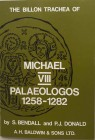 BENDALL S. & DONALD P.J.., The Billon Trachea of Michael VIII Palaeologos 1258-1282. A.H. Baldwin & Sons, 1974. Brossura ed., pp. 47., ill. in b/n . N...