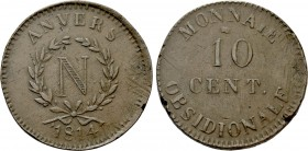 FRANCE. Premier Empire. Napoléon I (1804-1814). 10 Centimes (1814). Siege of Anvers (Antwerp). War of the Sixth Coalition issue. 