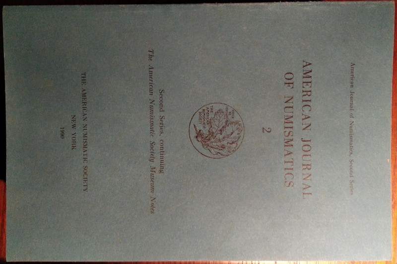 AMERICAN JOURNAL OF NUMISMATICS. 2. Second series, continuing The American Numis...