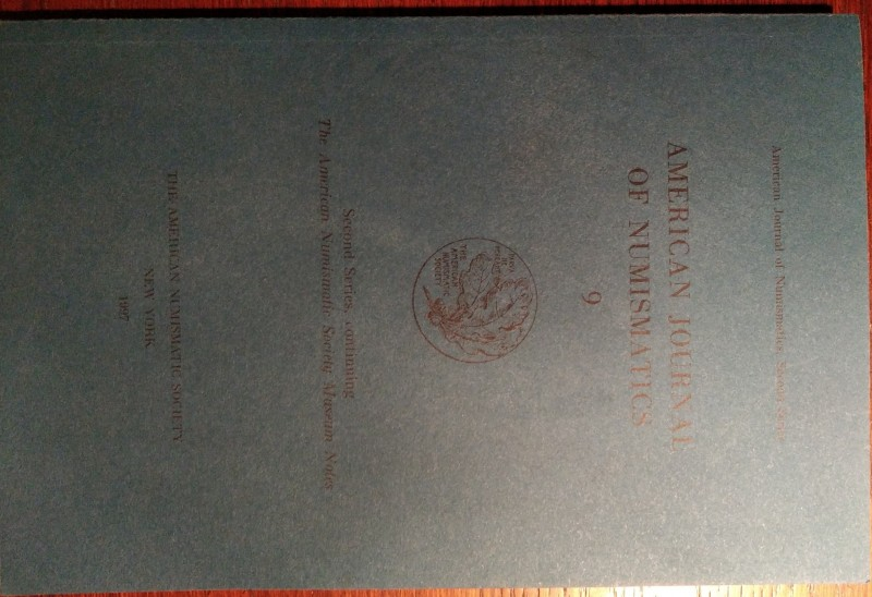 AMERICAN JOURNAL OF NUMISMATICS. 9. Second series, continuing The American Numis...