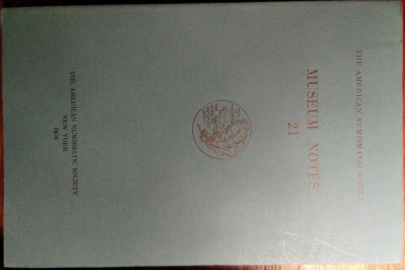 AMERICAN JOURNAL OF NUMISMATICS. 21. Second series, continuing The American Numi...