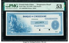 French Indochina Banque de l'Indo-Chine (100) Piastres ND (1945) Pick 78pp Progressive Proof PMG About Uncirculated 53 EPQ. Two POCs.  HID09801242017 ...