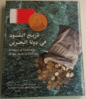 AA.VV. - History of Currency in the state of Bahrain. Tela ed. Con sovraccoperta, pp. 174, ill. A colori. Nuovo