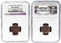 Austria Hungary 2 Filler 1914KB. Franz Joseph I(1848-1916). Averse: Crown above date. Reverse: Value within wreath. Bronze. KM 481. NGC UNC DETAILS