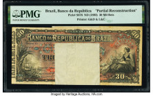 Brazil Banco da Republica 30 Mil Reis ND (1893) Pick S676 Partial Reconstruction PMG Holder.   HID09801242017  © 2020 Heritage Auctions | All Rights R...