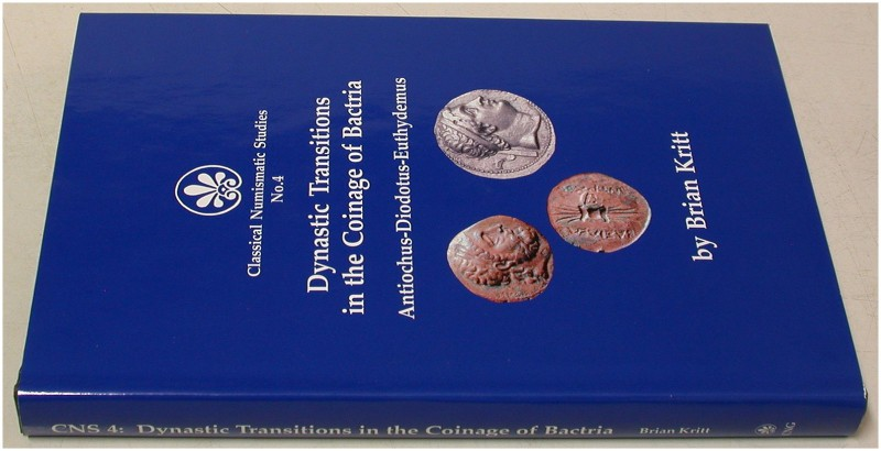 ANTIKE NUMISMATIK. KRITT, B. Dynastic Transitions in the Coinage of Bactria. Ant...