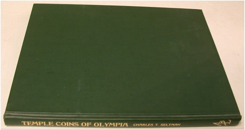 ANTIKE NUMISMATIK. SELTMAN, C. T. The Temple Coins of Olympia. Nachdruck New Yor...