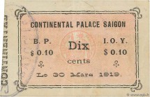 Country : FRENCH INDOCHINA  Face Value : 10 Cents  Date : 30 mars 1919  Period/Province/Bank : Continental Palace, Saïgon  Catalogue reference : K.220...