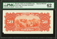 Brazil Caixa de Estabilizacao 50 Mil Reis ND (1926) Pick 105p2 Back Proof PMG Uncirculated 62. Tears; corner tip missing.  HID09801242017