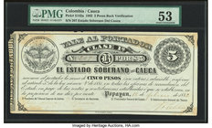 Colombia Estado Soberano del Cauca 5 Pesos 18.2.1882 Pick S142a PMG About Uncirculated 53. Hand signed; discoloration; margin damage; back verificatio...