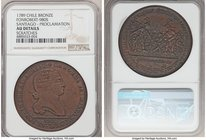 Charles IV bronze Santiago Proclamation Medal 1789 AU Details (Scratches) NGC, Fonrobert-9805. 43mm. From the Dresden Collection of Hispanic and Brazi...