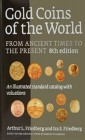 FRIEDBERG Arthur L. & FRIEDBERG Ira S. Gold Coins of the World From Ancient Times to The Present An Illustrated Standard Catalog with Valuations 8th e...
