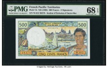 French Pacific Territories Institut d'Emission d'Outre-Mer 500 Francs ND (1992) Pick 1b PMG Superb Gem Unc 68 EPQ.   HID09801242017
