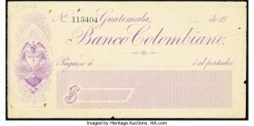 Guatemala Banco Colombiano Early 1900s Check Fine-Very Fine.   HID09801242017
