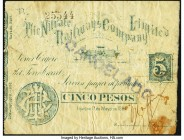 Cuba Nitrate Railways Company Limited 5 Pesos 1891 Pick UNL Good. Staining and rust noted. From the El Don Diego Luna Collection  HID09801242017  © 20...